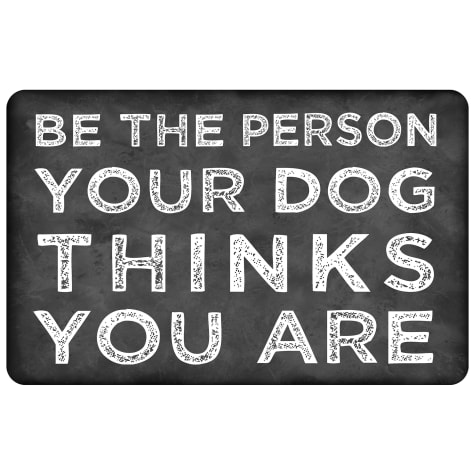 Bungalow Flooring Be the Person Your Dog Thinks You Are Mat