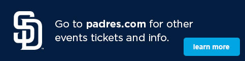 Go to padres.com for other event tickets and info. Lean More
