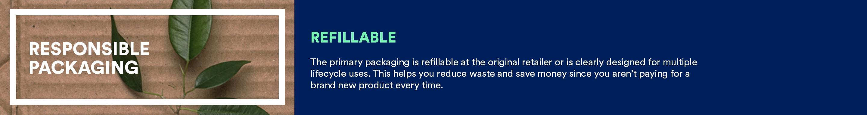 RESPONSIBLE PACKAGING; Refillable packaging